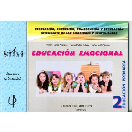 219.- EDUCACIÓN EMOCIONAL 2. Percepción, expresión, comprensión y regulación inteligente de las emociones y sentimientos. 2º Educación Primaria