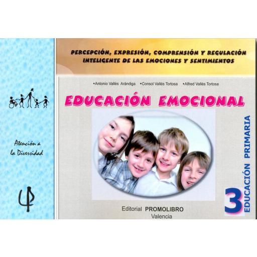 220.- EDUCACIÓN EMOCIONAL 3. Percepción, expresión, comprensión y regulación inteligente de las emociones y sentimientos. 3º EDUCACIÓN PRIMARIA