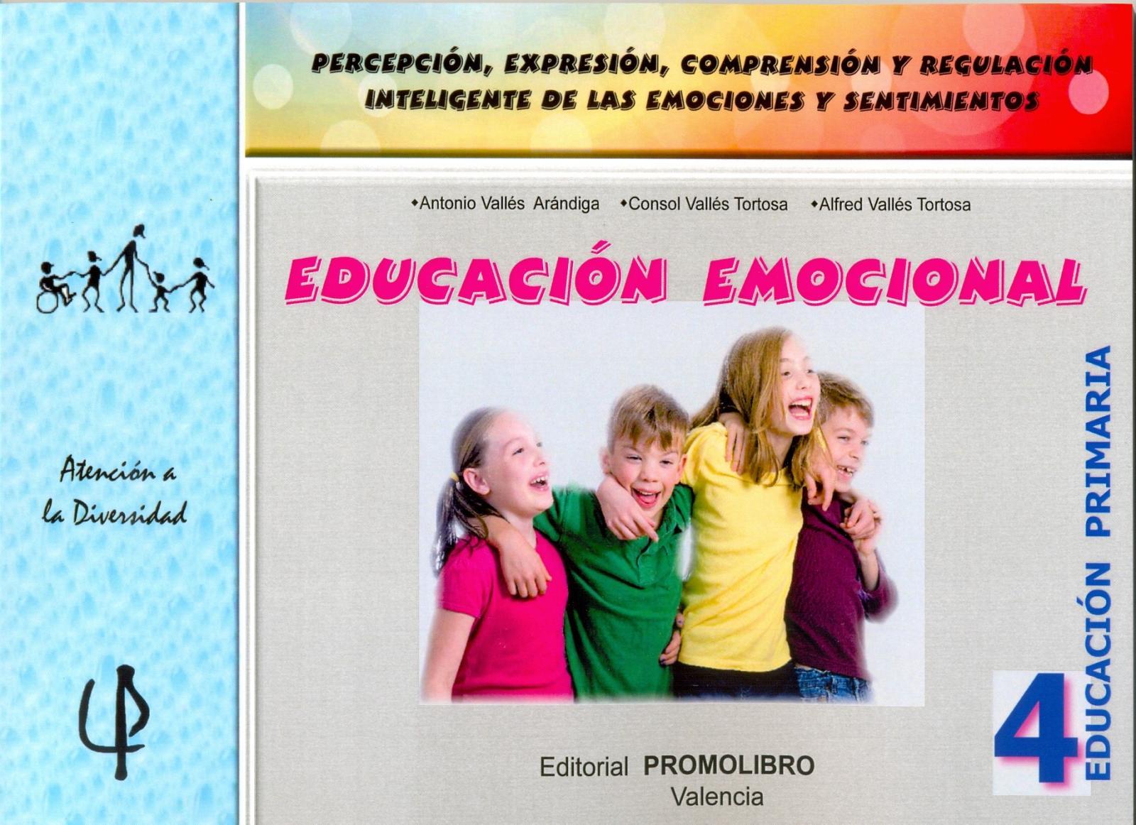 221.- EDUCACIÓN EMOCIONAL 4. Percepción, expresión, comprensión y regulación inteligente de las emociones y sentimientos. 4º Educación Primaria