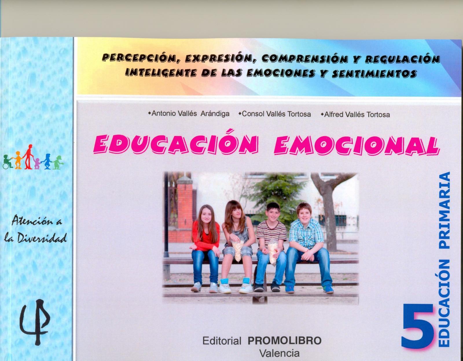 222.- EDUCACIÓN EMOCIONAL 5. Percepción, expresión, comprensión y regulación inteligente de las emociones y sentimientos. 5º Educación Primaria