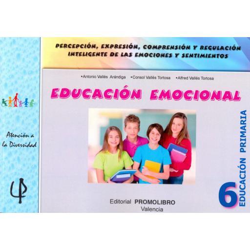 223.- EDUCACIÓN EMOCIONAL 6. Percepción, expresión, comprensión y regulación inteligente de las emociones y sentimientos. 6º Educación Primaria