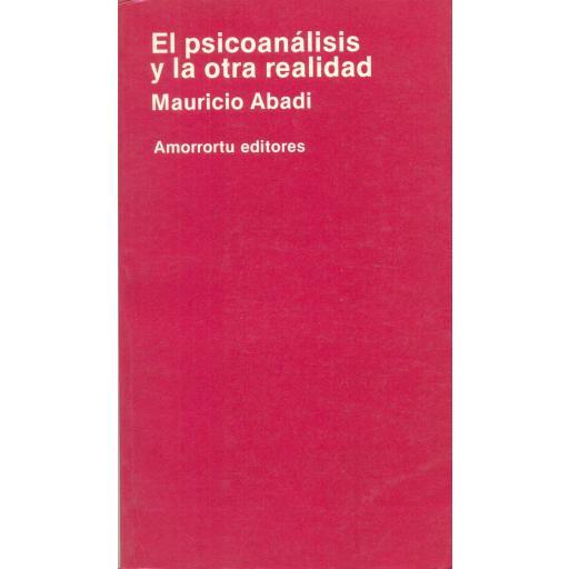 EL PSICOANÁLISIS Y LA OTRA REALIDAD. Abadi, M.