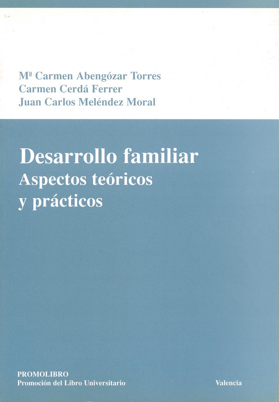 DESARROLLO FAMILIAR. ASPECTOS TEÓRICOS Y PRÁCTICOS