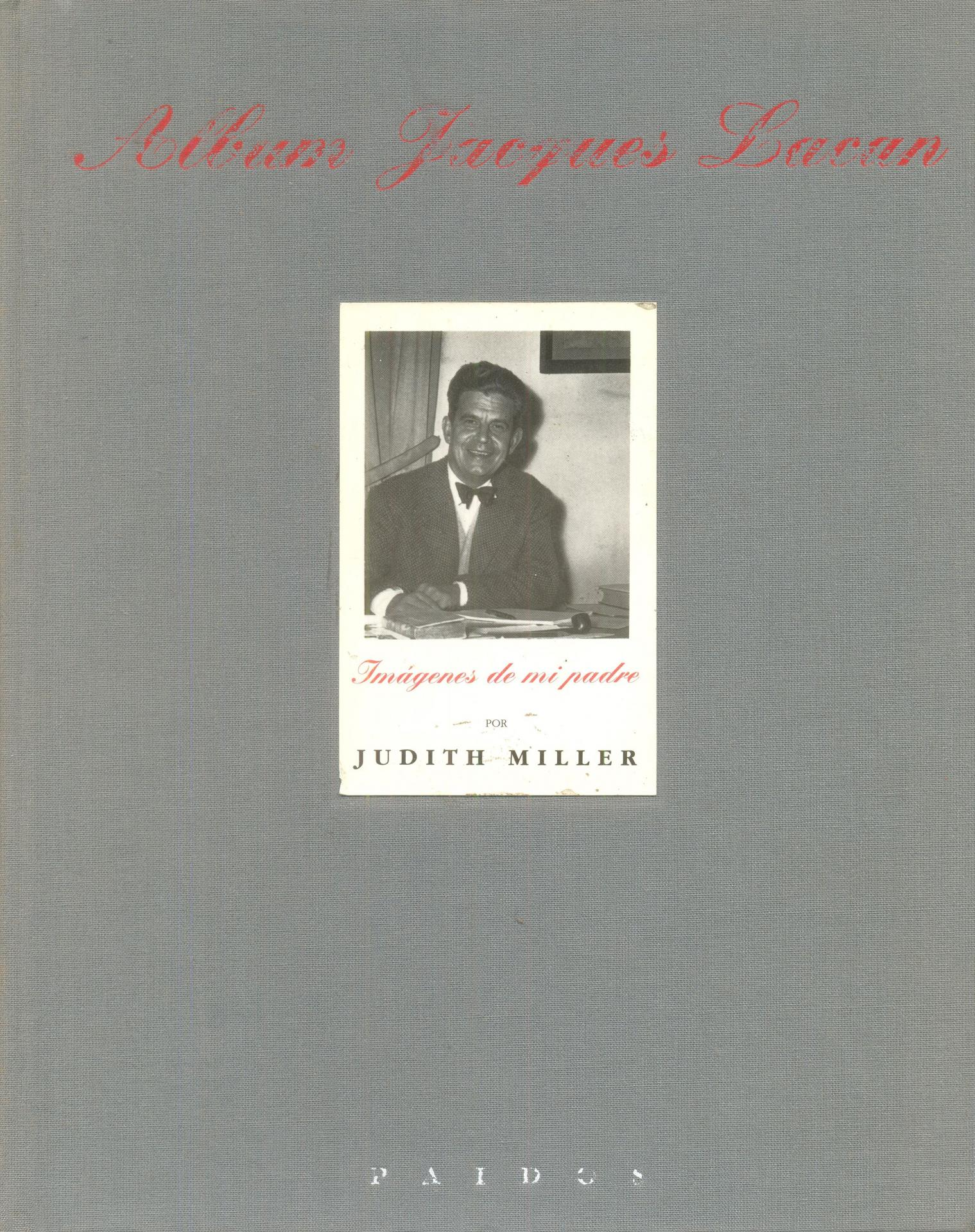ALBUM JACQUES LACAN. Imágenes de mi padre por Judith Miller.