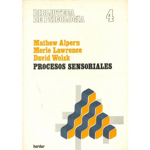 PROCESOS SENSORIALES.  Alpern, M; Lawrence, M y Wolsk, D.