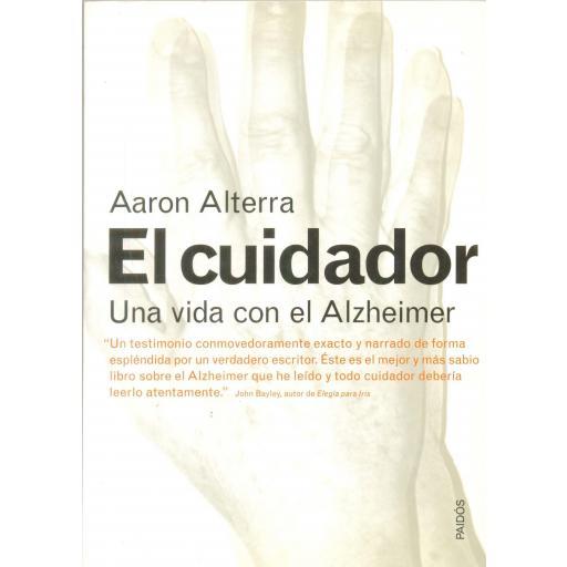 EL CUIDADOR. Una vida con Alzheimer. Alterra, A. [0]
