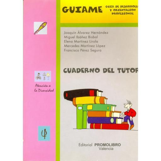 GUÍAME. CUADERNO DEL TUTOR. Guía de orientación y desarrollo profesional. [0]