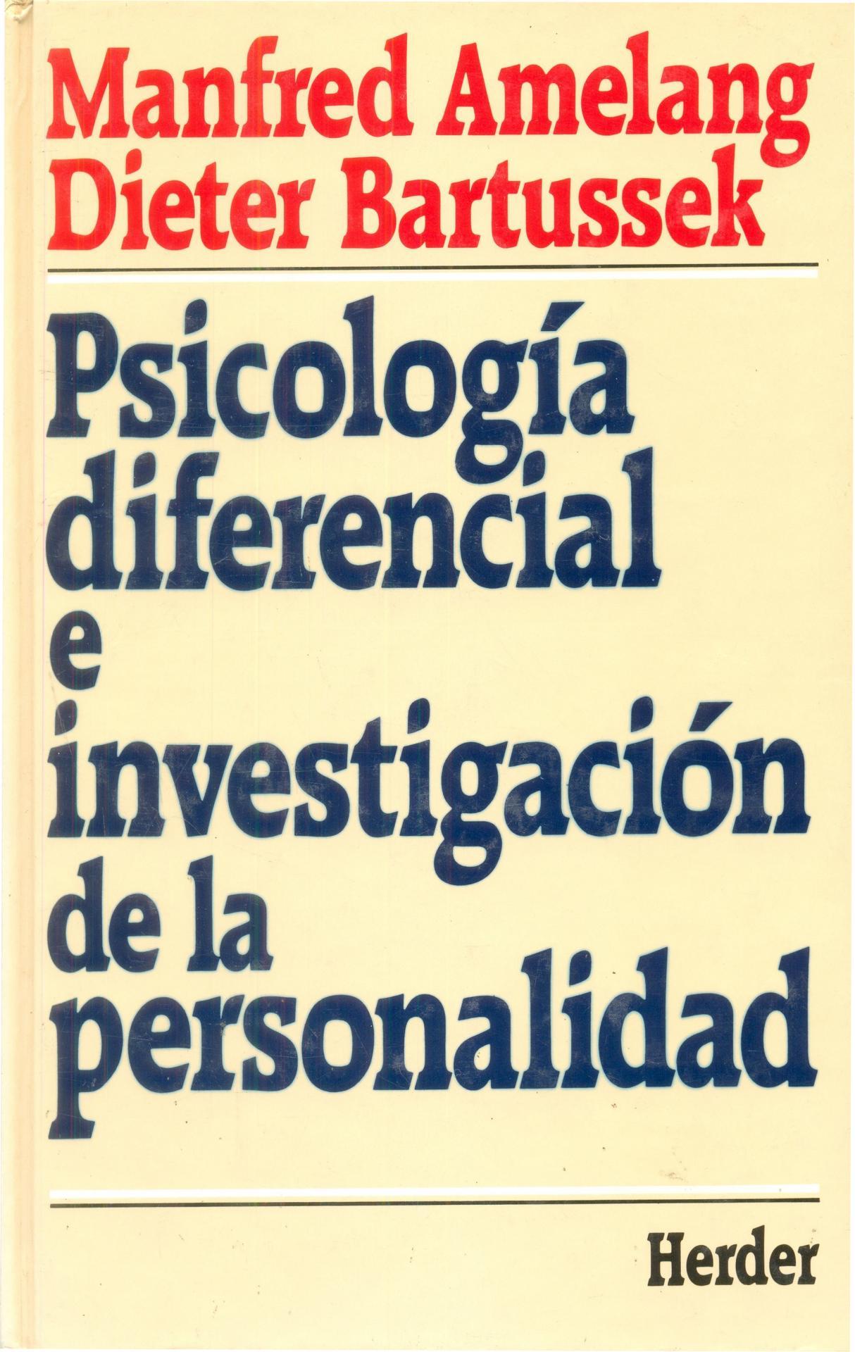PSICOLOGÍA DIFERENCIAL E INVESTIGACIÓN DE LA PERSONALIDAD. Amelang, M; Bartussek, D.