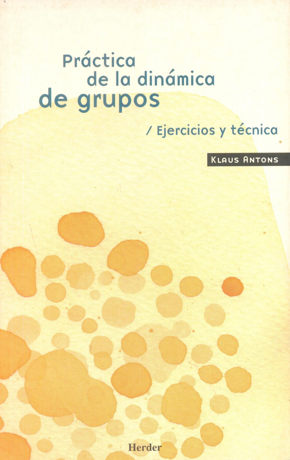 PRÁCTICA DE LA DINÁMICA DE GRUPO. Ejercicios  y técnica. Antons. K.