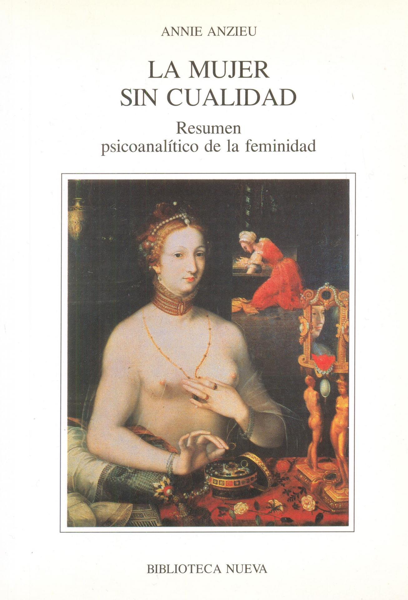 LA MUJER SIN CUALIDAD. Resumen psicoanalítico de la feminidad. Anzieu, A.