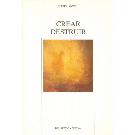CREAR. DESTRUIR. Anzieu, D.
