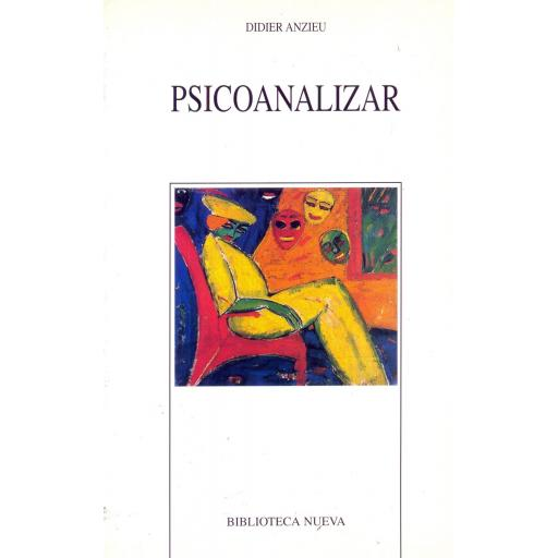 PSICOANALIZAR. Anzieu, D. [0]