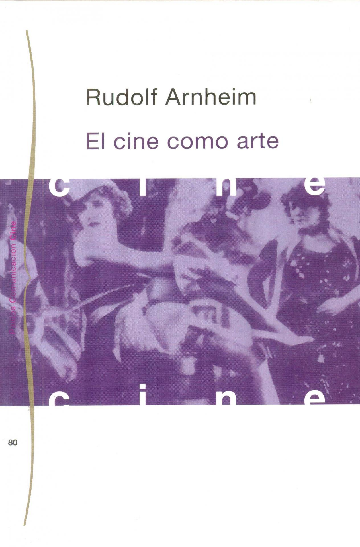 EL CINE COMO ARTE. Arnheim, R.