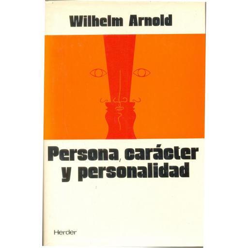 PERSONA, CARÁCTER Y PERSONALIDAD. Arnold, W.