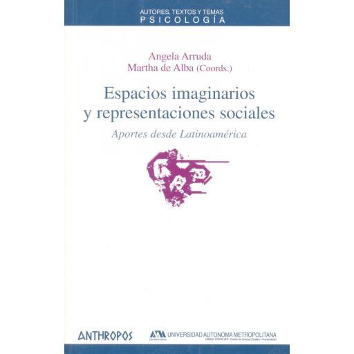 ESPACIOS IMAGINARIOS Y REPRESENTACIONES SOCIALES. Aportes desde Latinoamérica. Arruda, A; De Alba, M.