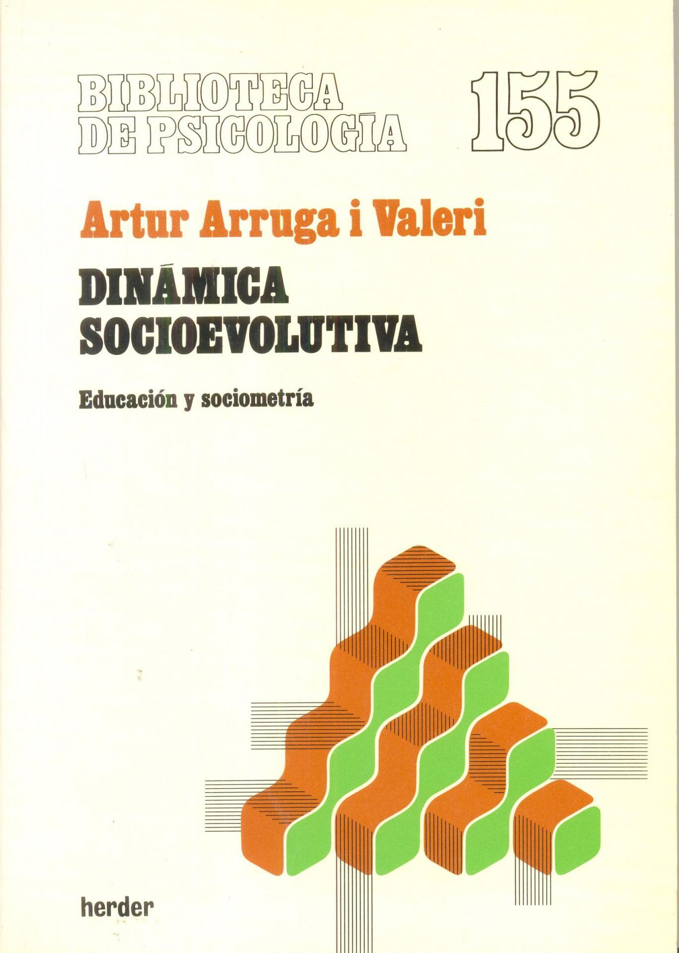 DINÁMICA SOCIOEVOLUTIVA. Educación y sociometría. Arruga i Valeri, A.