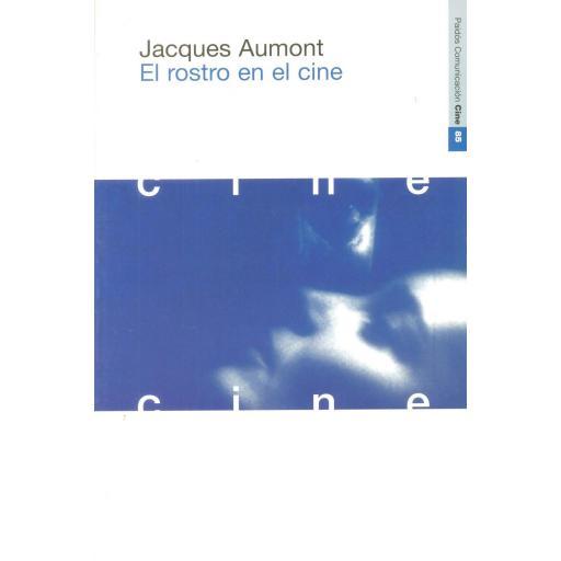 EL ROSTRO EN EL CINE. Aumont, J.
