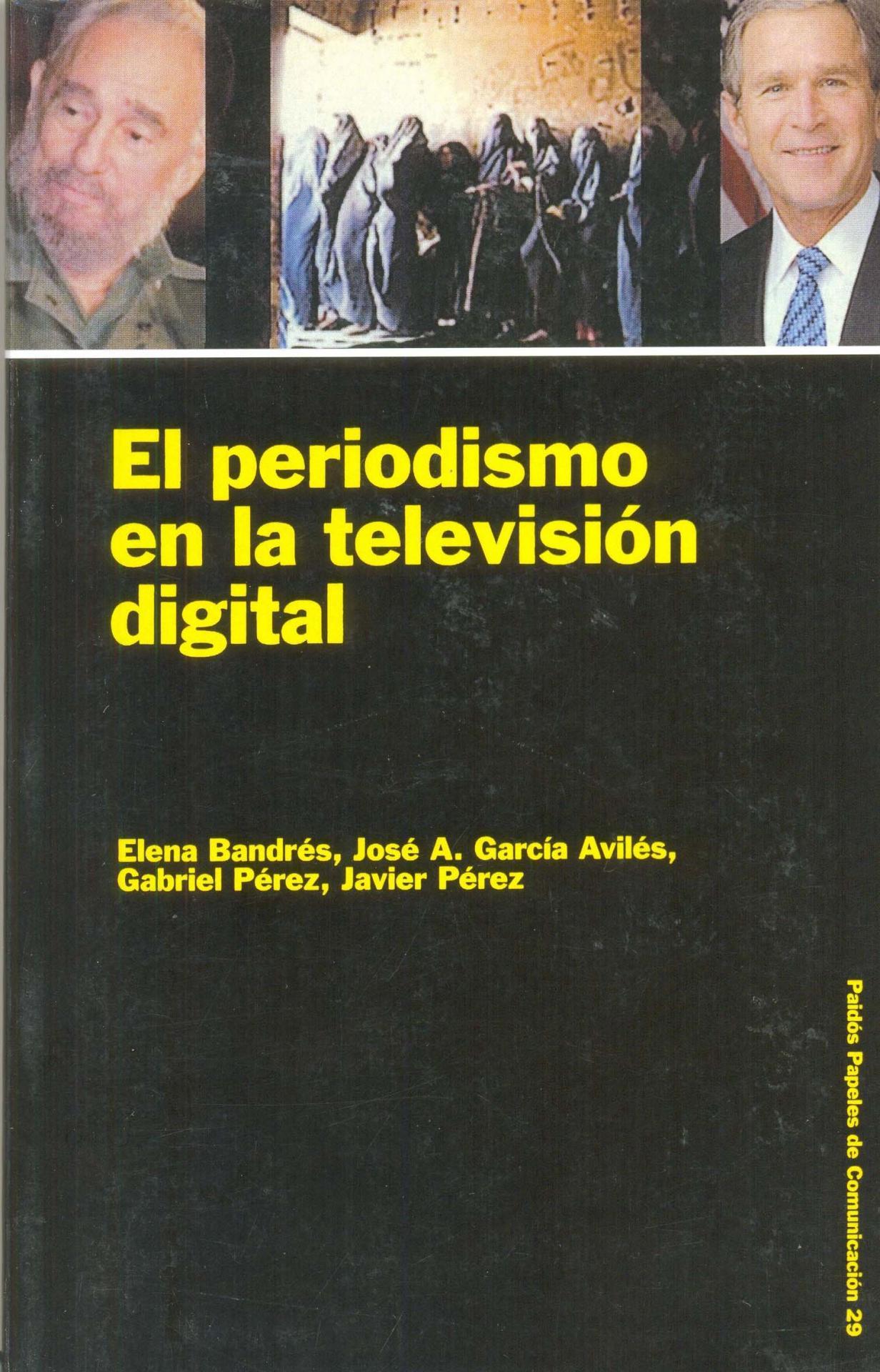 EL PERIODISMO EN LA TELEVISIÓN DIGITAL. Bandrés, E.