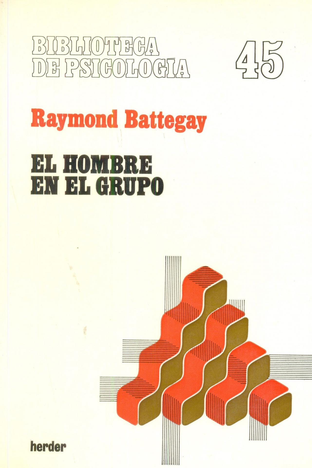 EL HOMBRE EN EL GRUPO. Battegay, R.