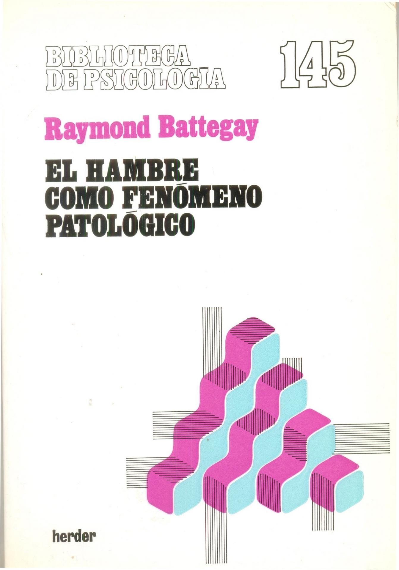 EL HAMBRE COMO FENÓMENO PATOLÓGICO. Battegay, R