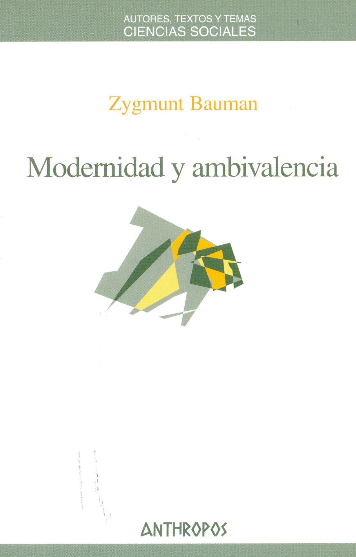 MODERNIDAD Y AMBIVALENCIA. Bauman, Z.