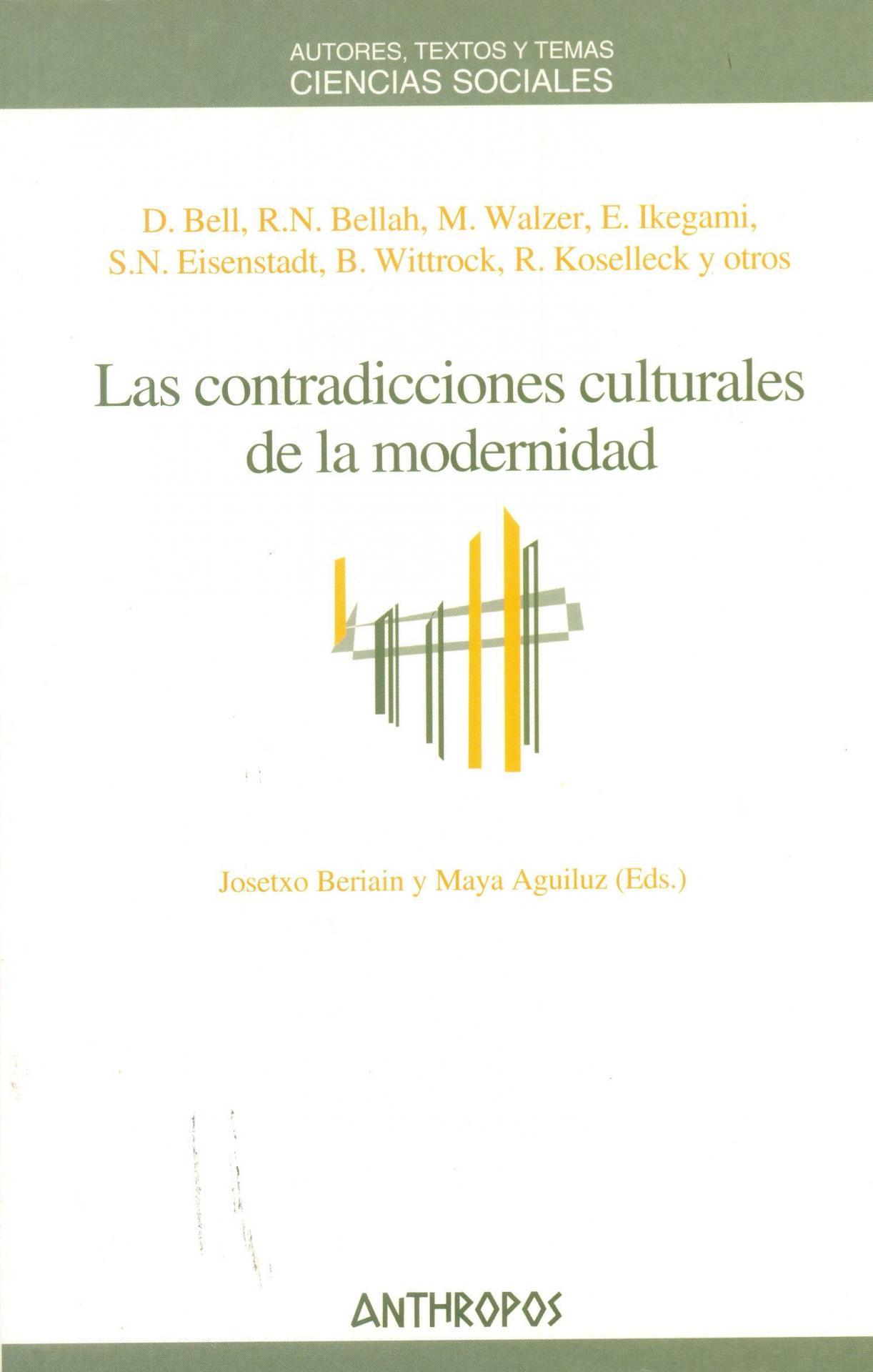 LAS CONTRADICCIONES CULTURALES DE LA MODERNIDAD. Bell, D.; Bellah, M.; Walzer, M. y otros
