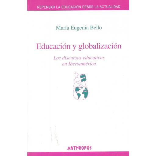 EDUCACIÓN Y GLOBALIZACIÓN. Los discursos educativos en Iberoamérica. Bello, M.A.