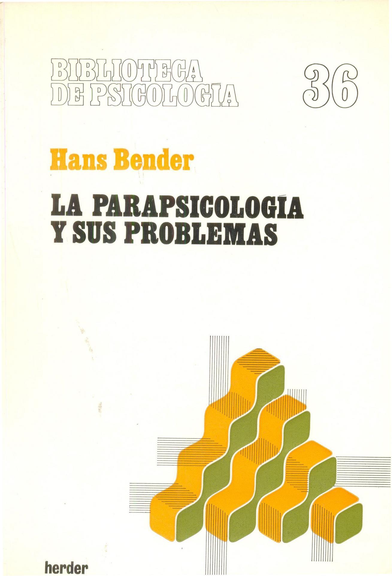 LA PARAPSICOLOGÍA Y SUS PROBLEMAS. Bender, H.