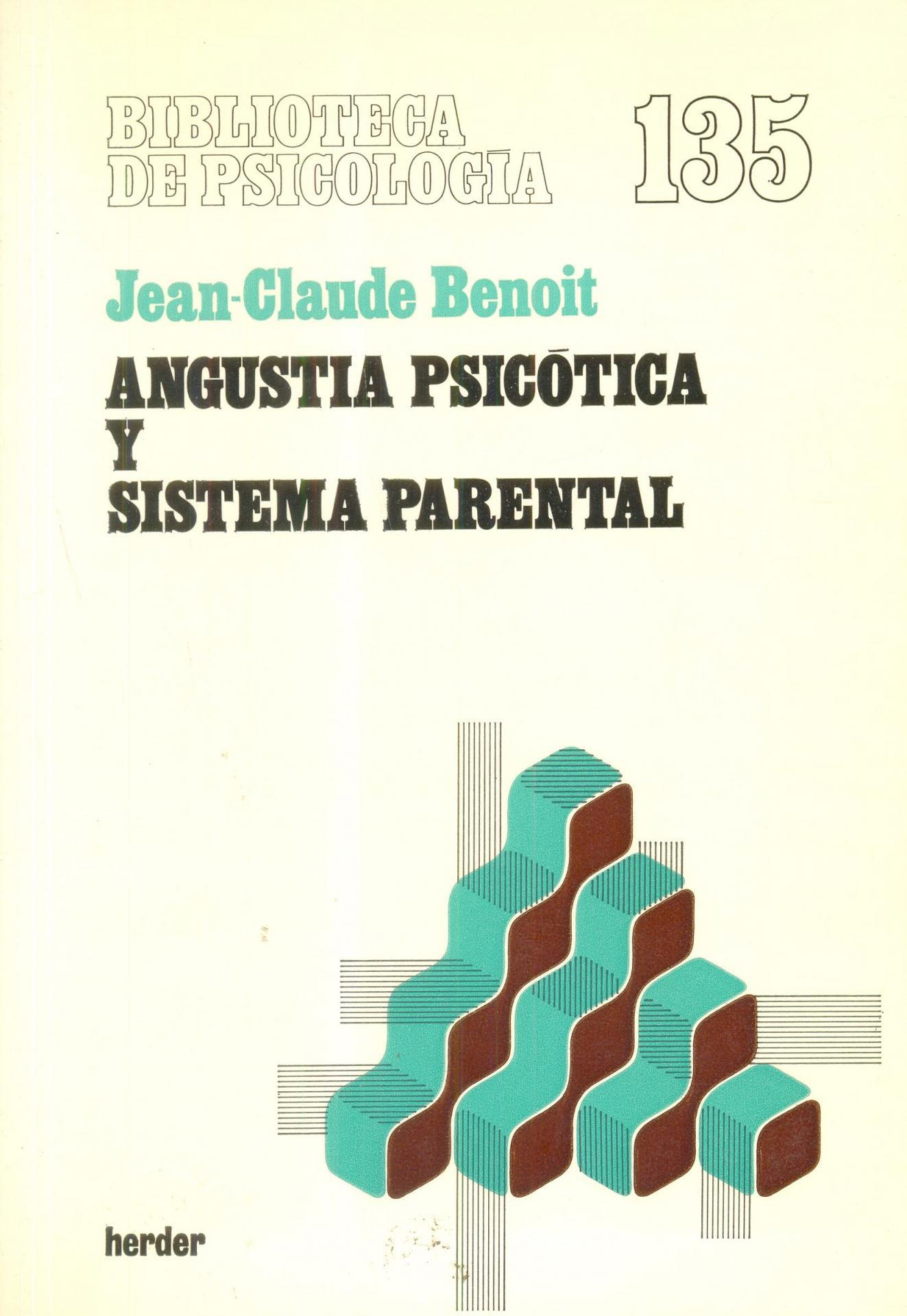 ANGUSTIA PSICÓTICA Y SISTEMA PARENTAL. Benoit, C.