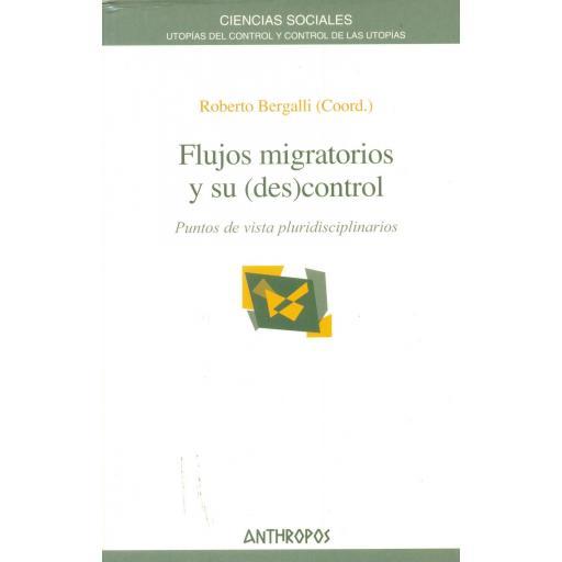 FLUJOS MIGRATORIOS Y SU (DES)CONTROL. Puntos de vista pluridisciplinarios. Bergalli, R.