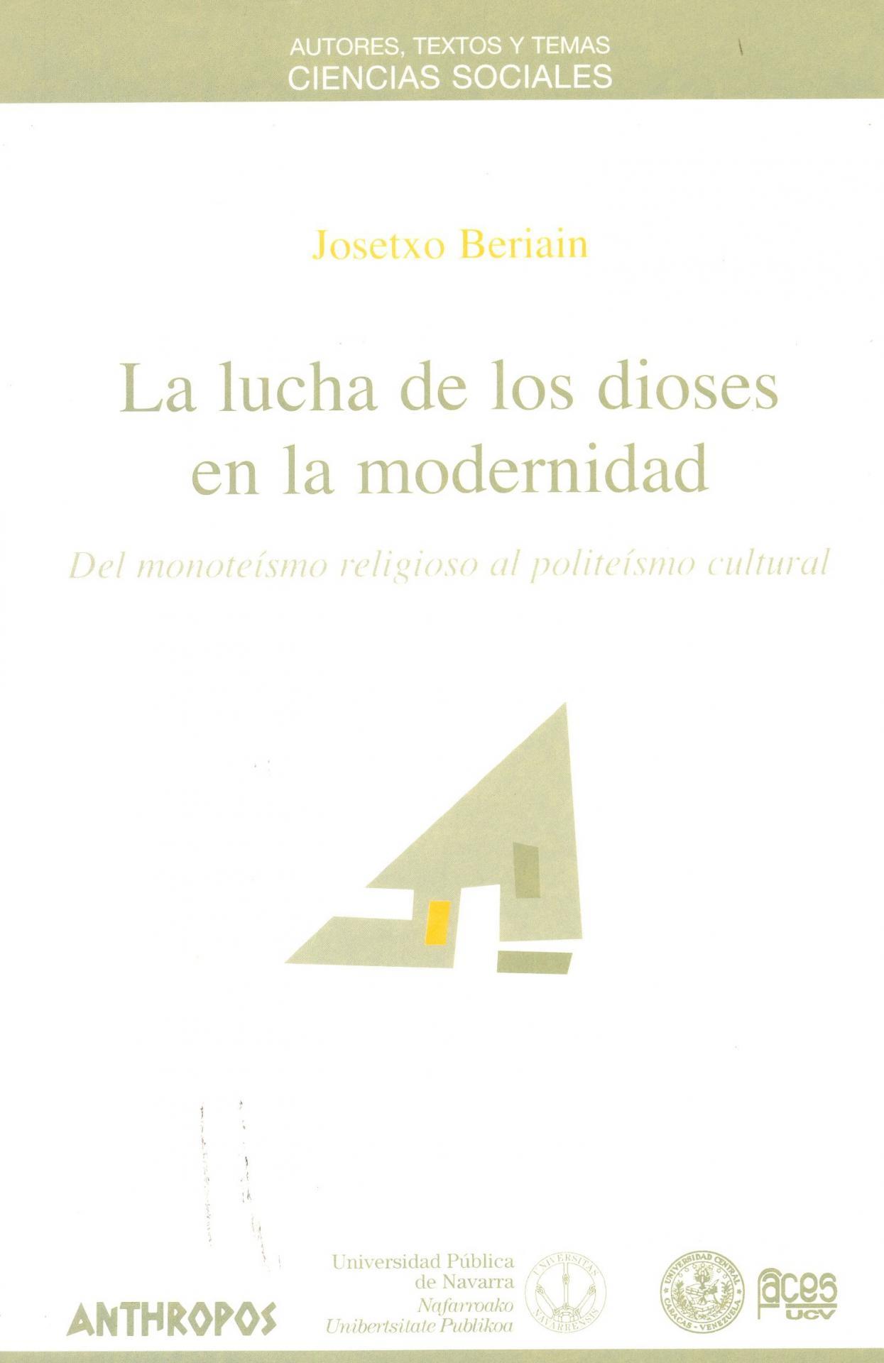 LA LUCHA DE LOS DIOSES EN LA MODERNIDAD. Beriain, J.