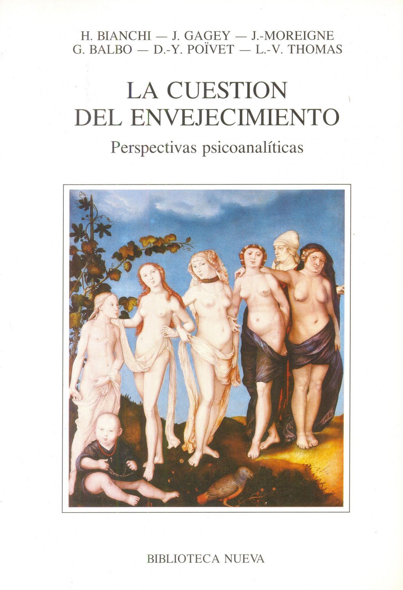 LA CUESTIÓN DEL ENVEJECIMIENTO. Perspectivas psicoanalíticas. Bianchi, H; Gagey, J; Moreigne, J y otros.