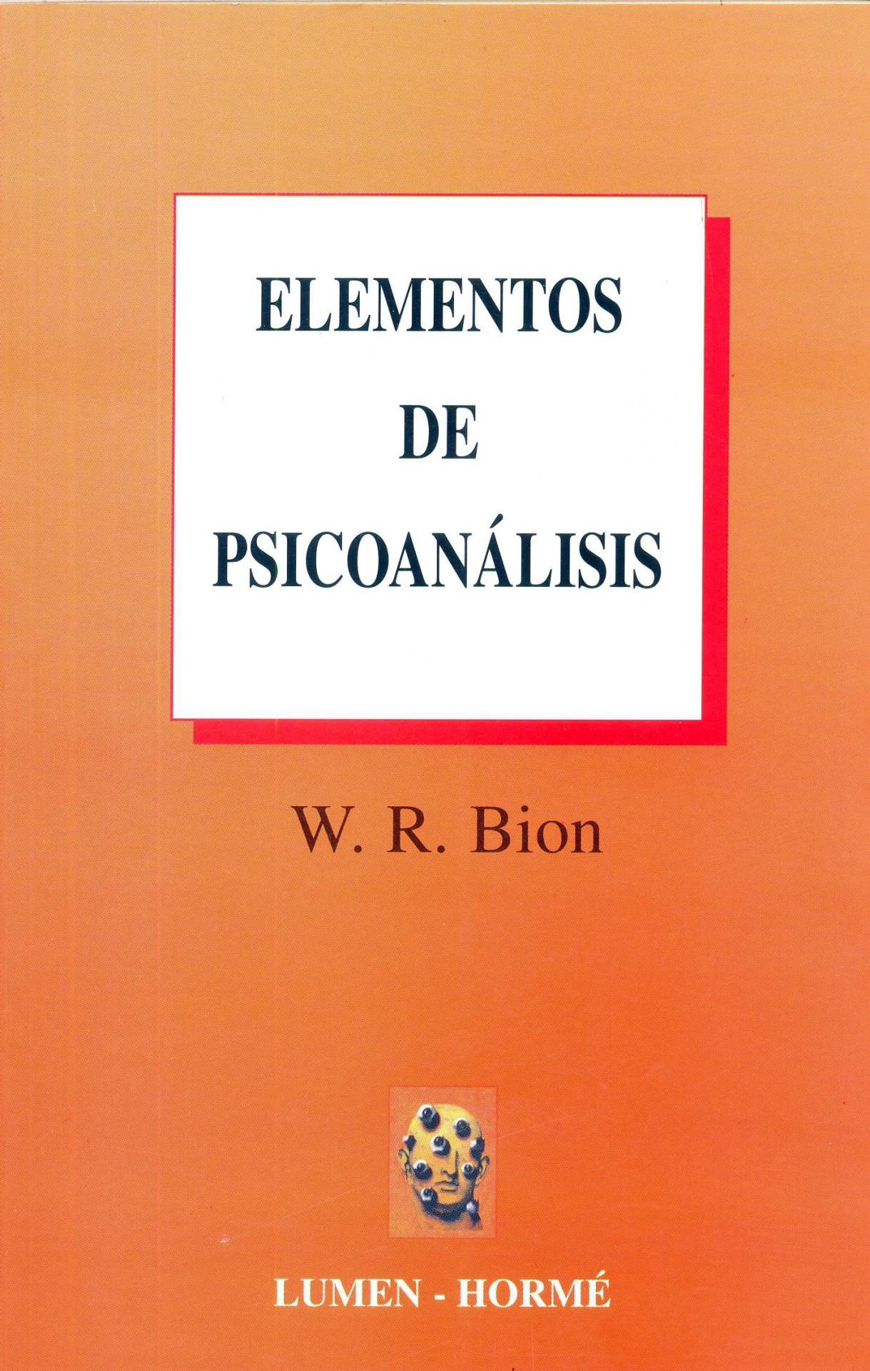 ELEMENTOS DE PSICOANÁLISIS. Bion, W.R