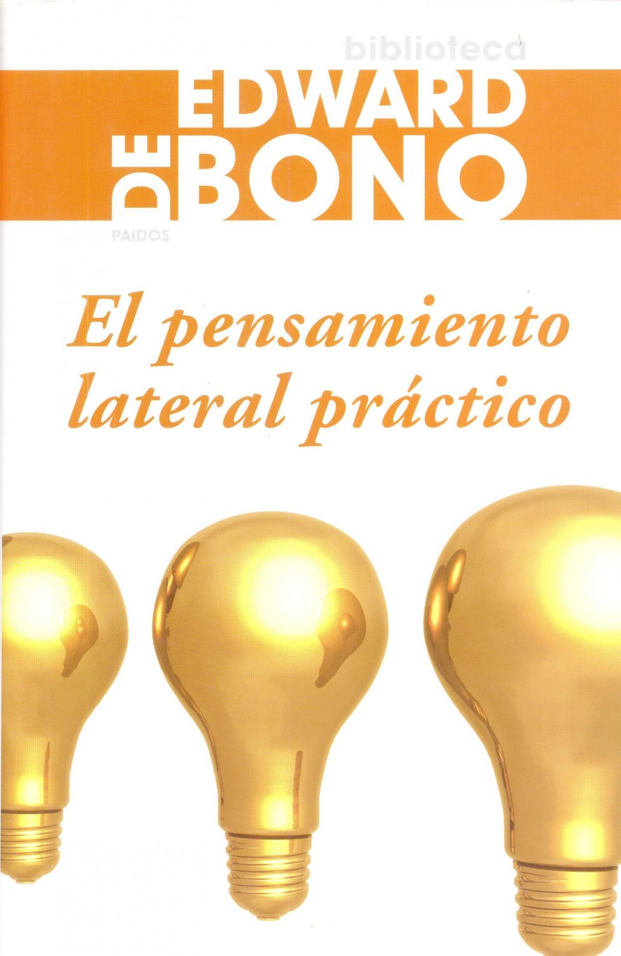 EL PENSAMIENTO LATERAL PRÁCTICO. De Bono, E.