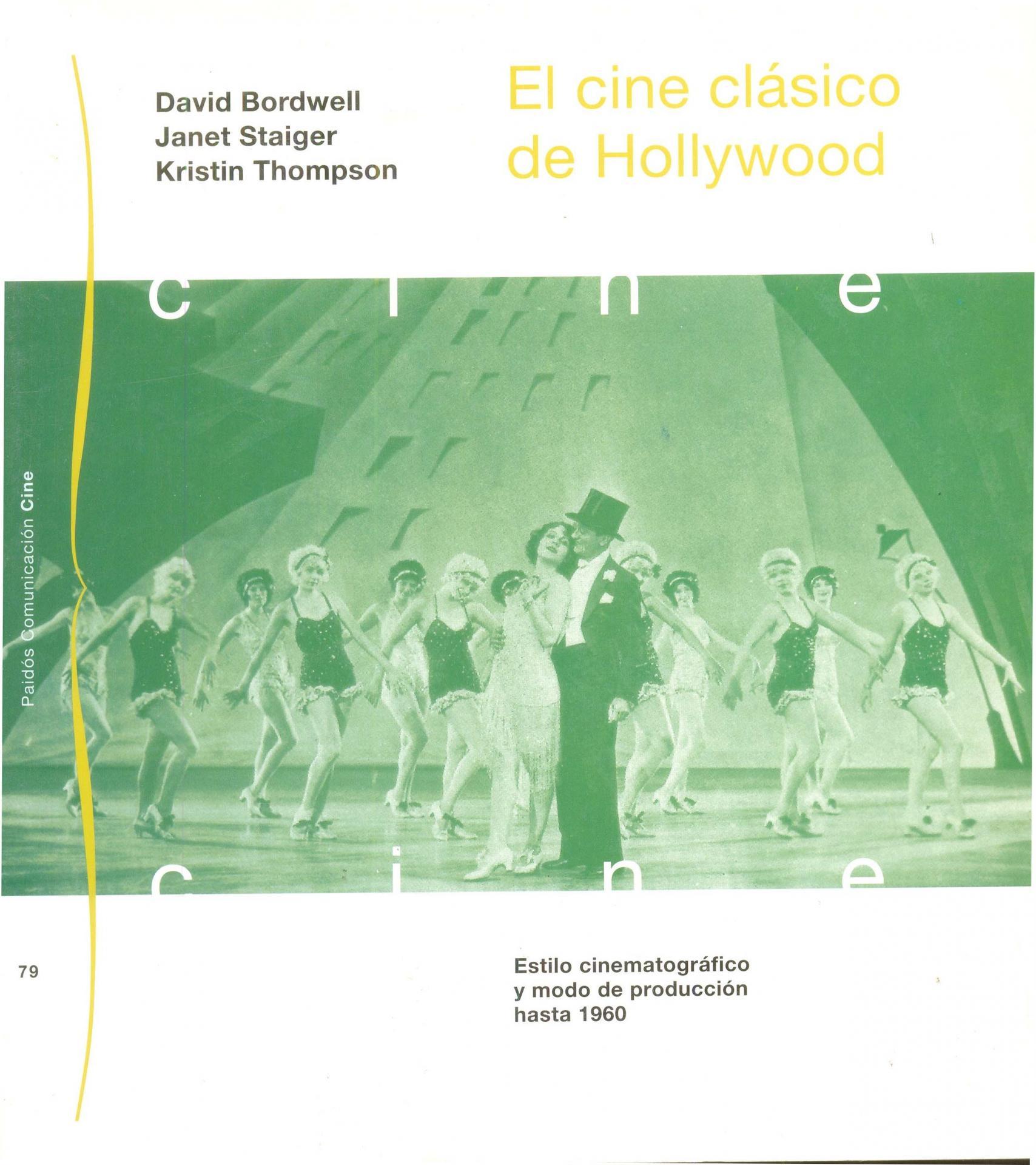EL CINE CLÁSICO DE HOLLYWOOD. Bordwell, D.