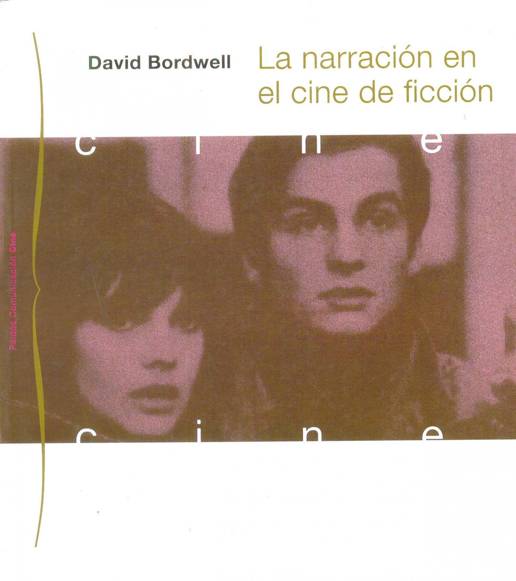 LA NARRACIÓN EN EL CINE DE FICCIÓN. Bordwell, D.