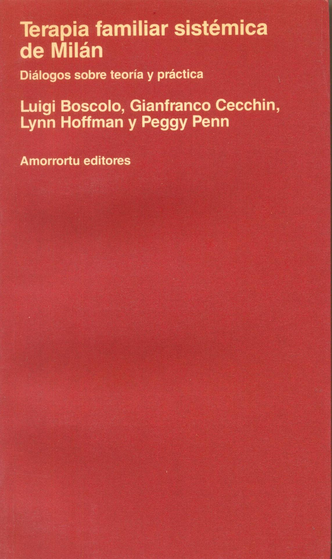 TERAPIA FAMILIAR SISTÉMICA DE MILÁN. Diálogos sobre teoría y práctica. Boscolo, L; Cecchin, G.; Hoffman, L.; Penn, P.
