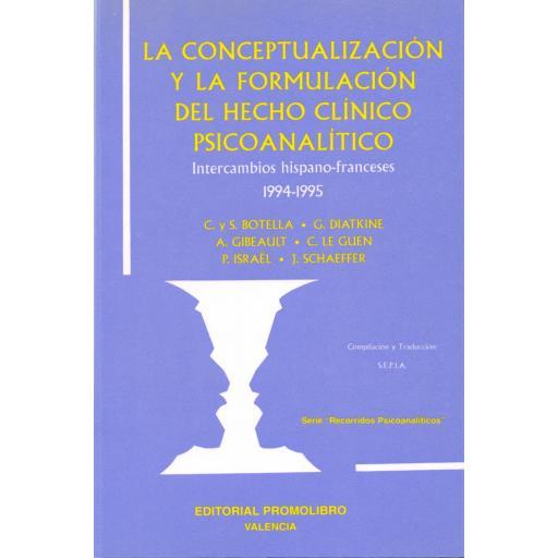 LA CONCEPTUALIZACIÓN Y LA FORMULACIÓN DEL HECHO CLÍNICO PSICOANALÍTICO. INTERCAMBIOS HISPANO-FRANCESES 1994-95