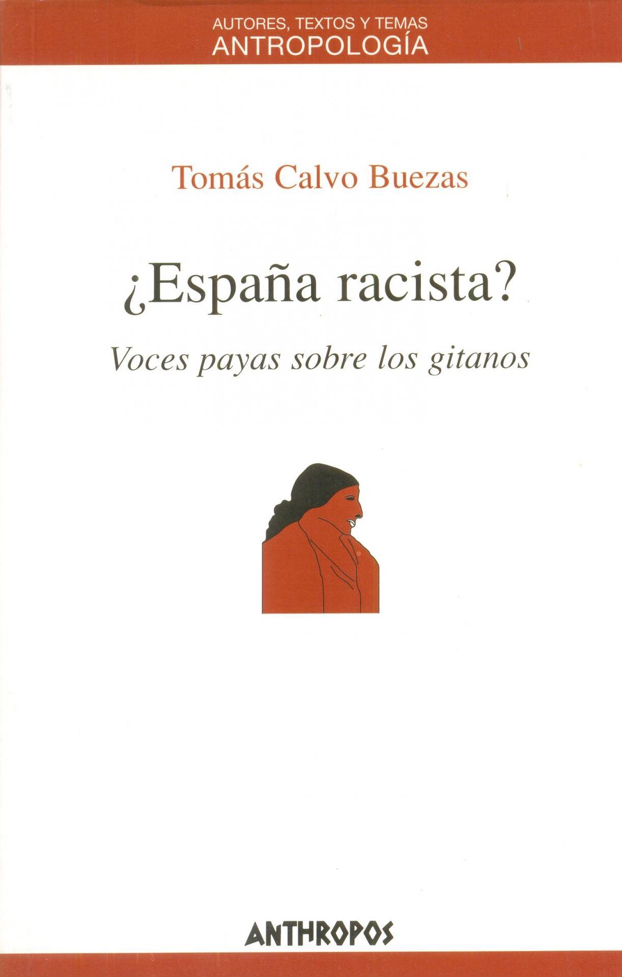 ¿ESPAÑA RACISTA ? Voces payas sobre los gitanos. Calvo Buezas, T.