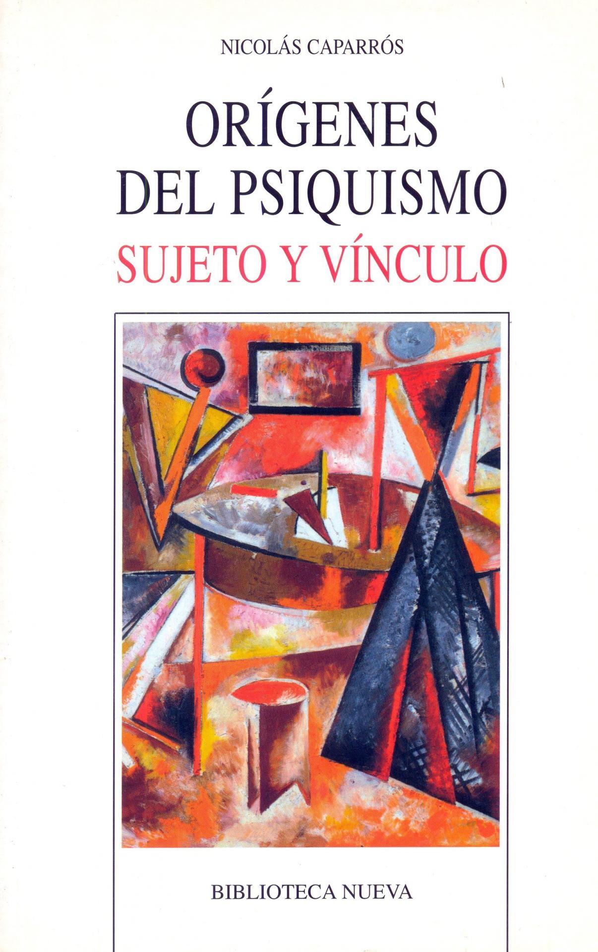 ORÍGENES DEL PSIQUISMO. SUJETO Y VÍNCULO.  Caparrós, N.