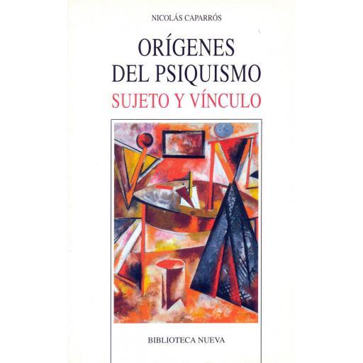 ORÍGENES DEL PSIQUISMO. SUJETO Y VÍNCULO.  Caparrós, N. [0]