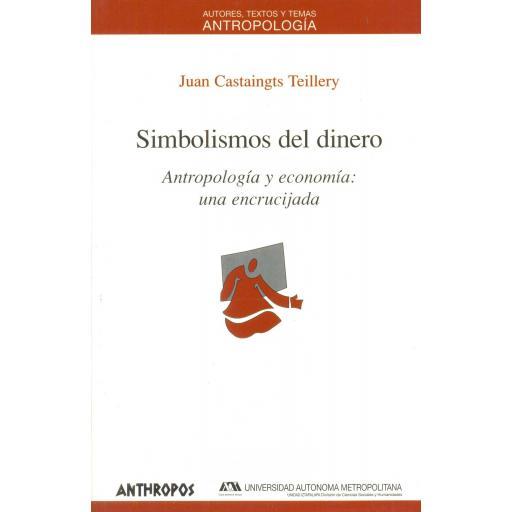 SIMBOLISMOS DEL DINERO. Antropología y economía: una encrucijada. Castaingts, J.
