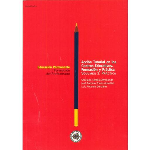 ACCIÓN TUTORIAL EN LOS CENTROS EDUCATIVOS.  Formación y práctica.  Vol 1 y Vol 2. Castillo, S. [1]