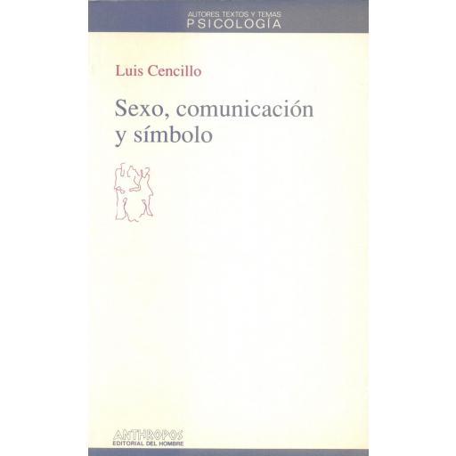 SEXO, COMUNICACIÓN Y SÍMBOLO. Cencillo, L.