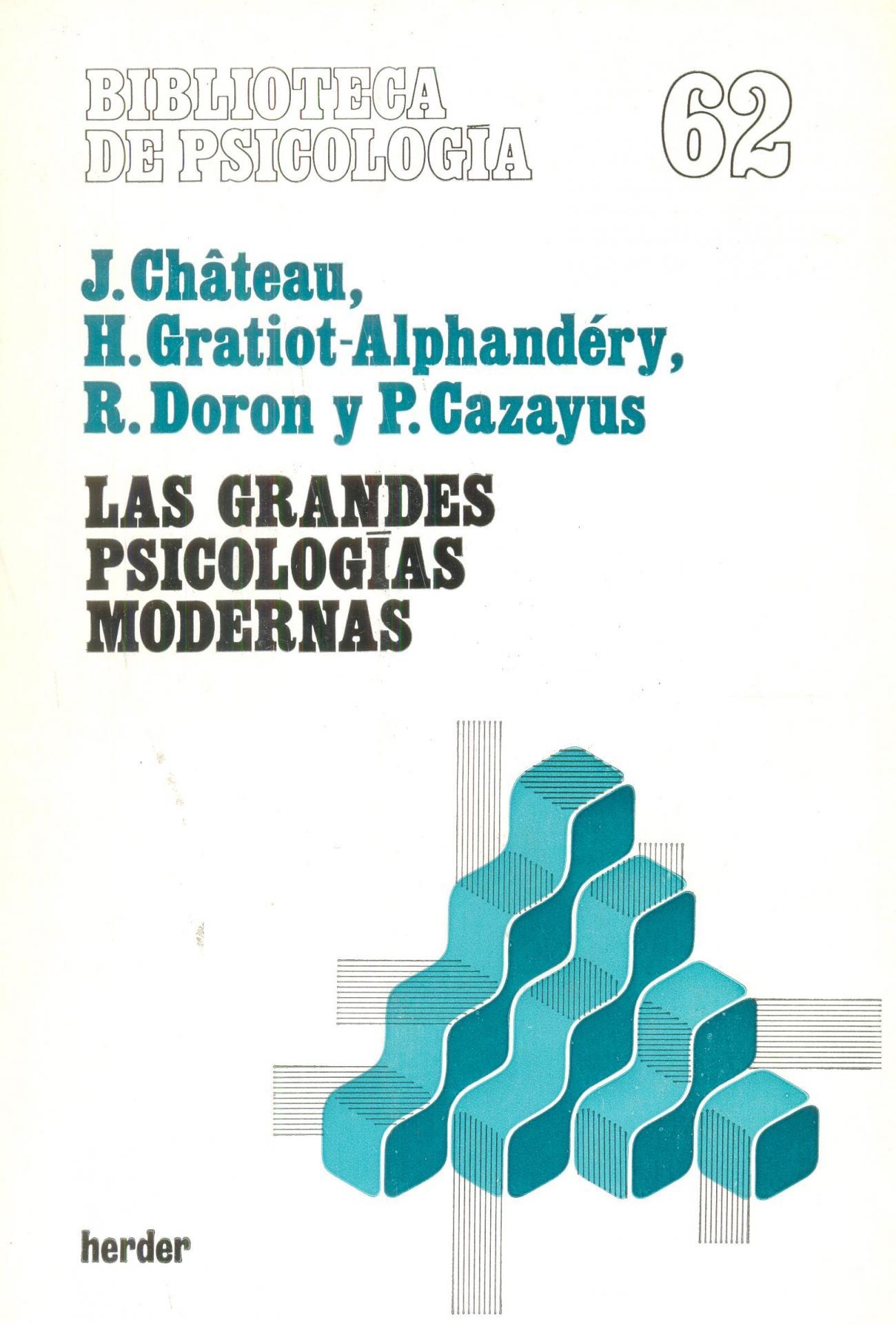 LAS GRANDES PSICOLOGÍAS MODERNAS. Château, J.