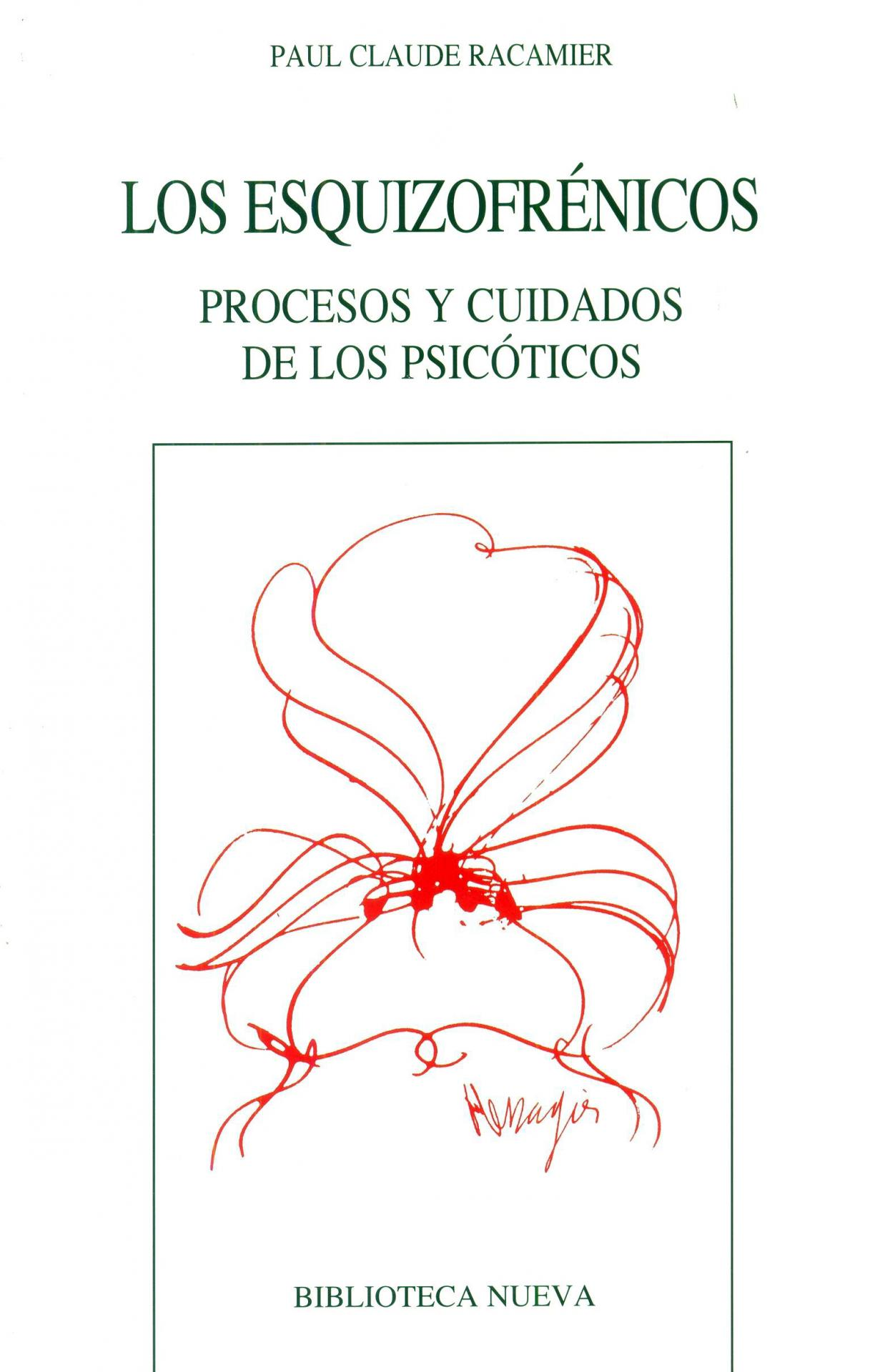 LOS ESQUIZOFRÉNICOS. Procesos y cuidados de los psicóticos. Claude, P.