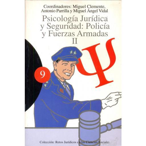 PSICOLOGÍA JURÍDICA  Y SEGURIDAD: Policía y Fuerzas Armadas. Vol.2. Clemente, M; Parrilla, A y Vidal, A.