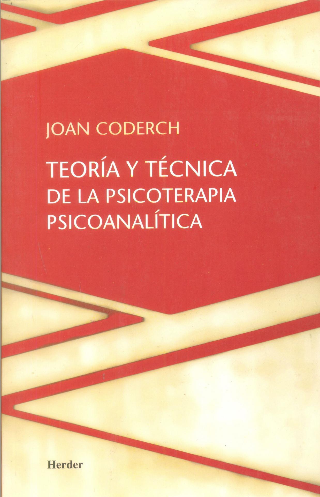 TEORÍA Y PRÁCTICA DE LA PSICOTERAPIA PSICOANALÍTICA.  Coderch, J.
