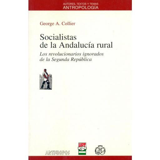 SOCIALISTAS DE LA ANDALUCÍA RURAL. Los revolucionarios ignorados de la Segunda República. Collier, GA.