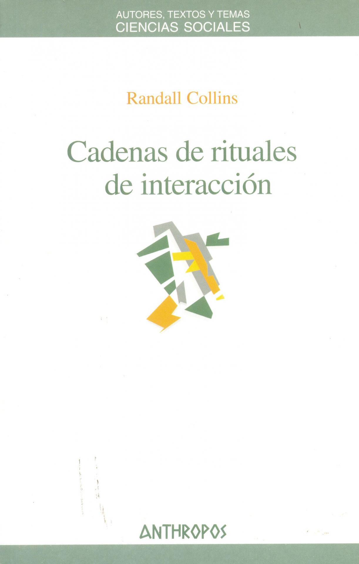 CADENAS RITUALES DE INTERACCIÓN. Collins, R.